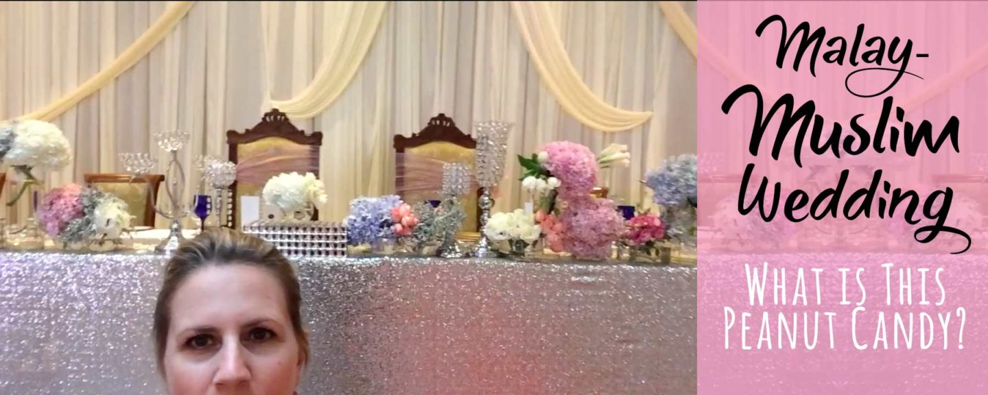 Malay-Muslim Wedding Reception – Discovering Peanut Candy